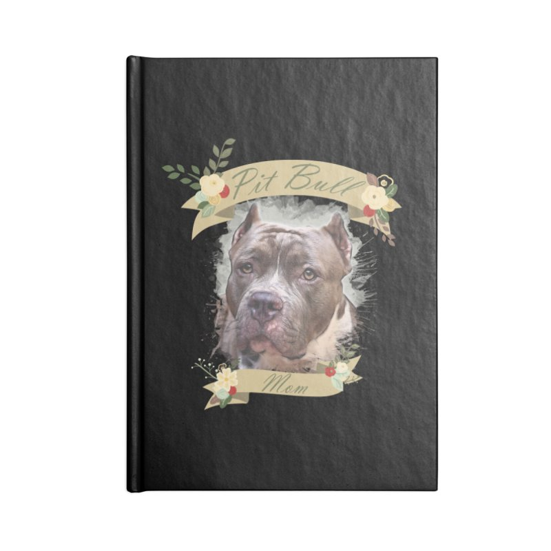 Pit Bull Mom 2 Accessories Lined Journal Notebook by Andy's Paw Prints Shop
