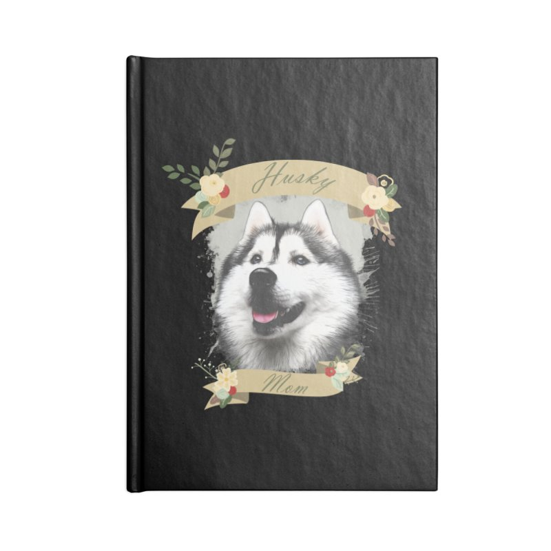 Husky Mom Accessories Blank Journal Notebook by Andy's Paw Prints Shop
