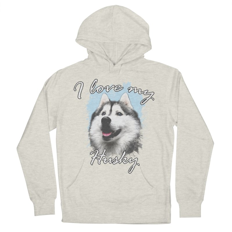 I love my Husky Men's French Terry Pullover Hoody by Andy's Paw Prints Shop
