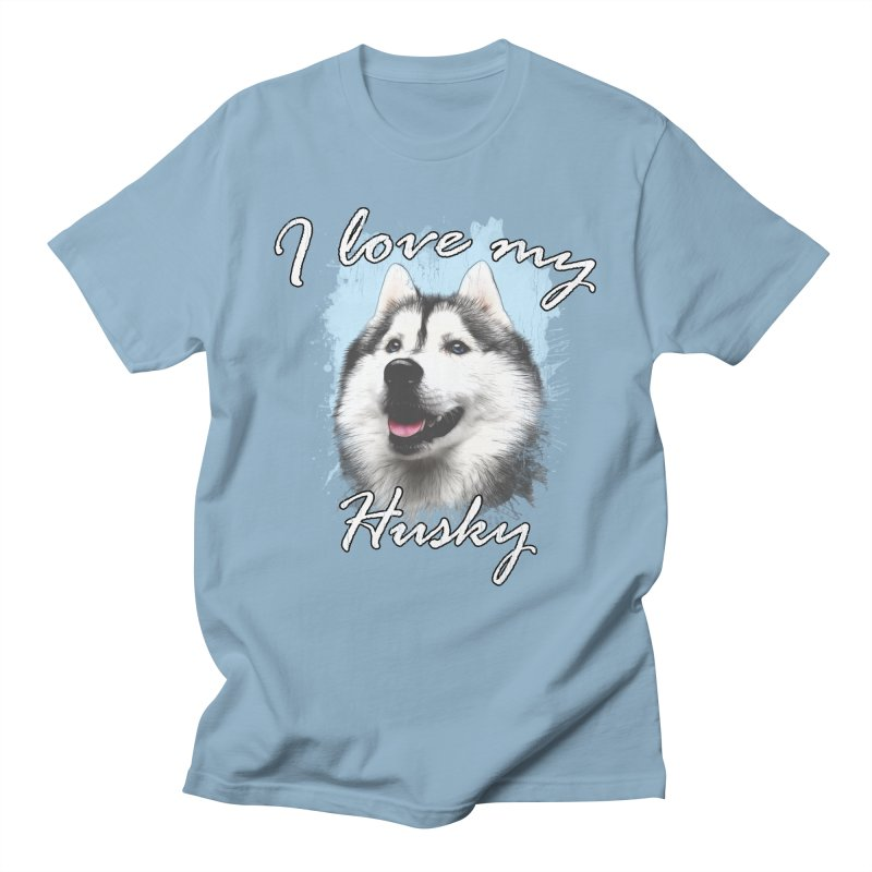 I love my Husky Women's Regular Unisex T-Shirt by Andy's Paw Prints Shop
