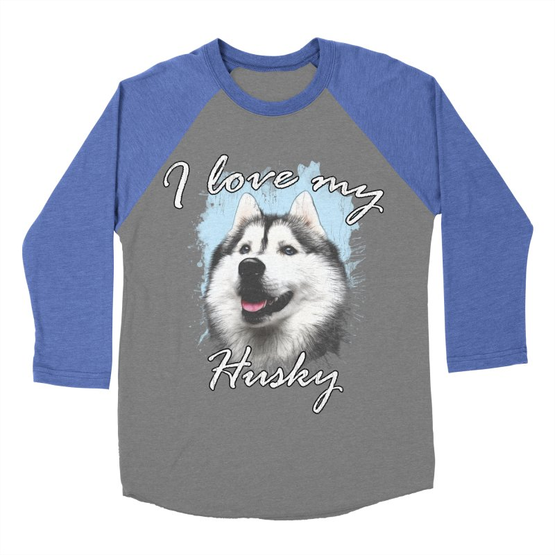 I love my Husky Women's Baseball Triblend Longsleeve T-Shirt by Andy's Paw Prints Shop