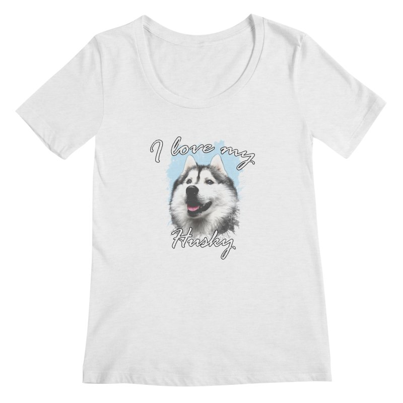 I love my Husky Women's Regular Scoop Neck by Andy's Paw Prints Shop