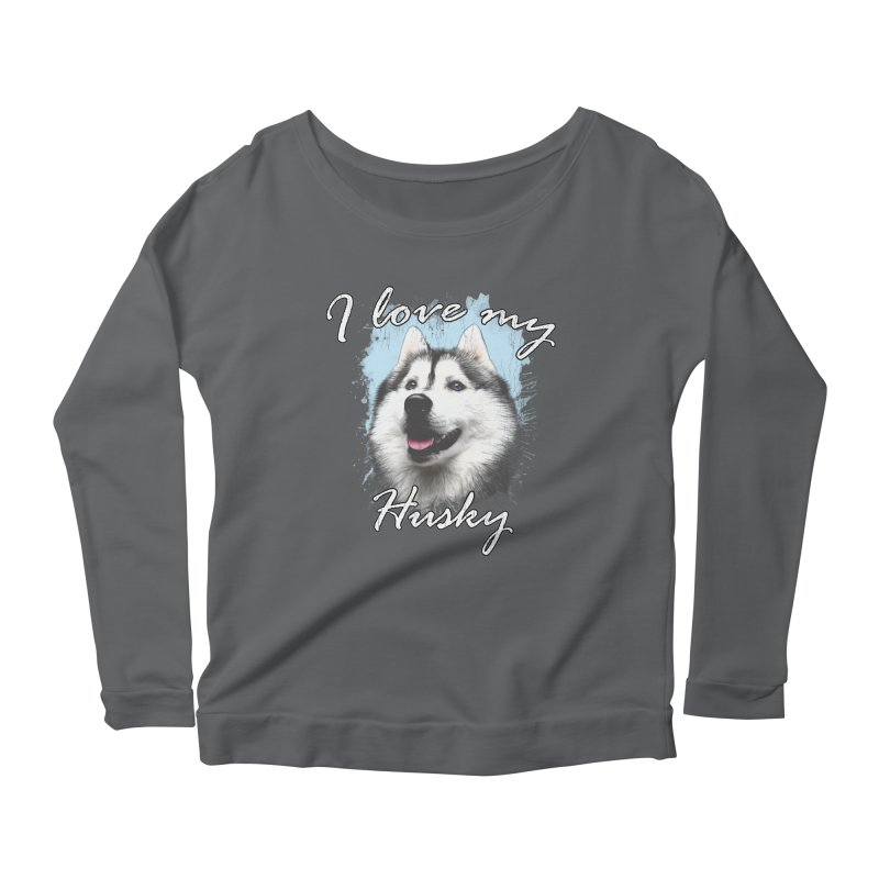 I love my Husky Women's Scoop Neck Longsleeve T-Shirt by Andy's Paw Prints Shop