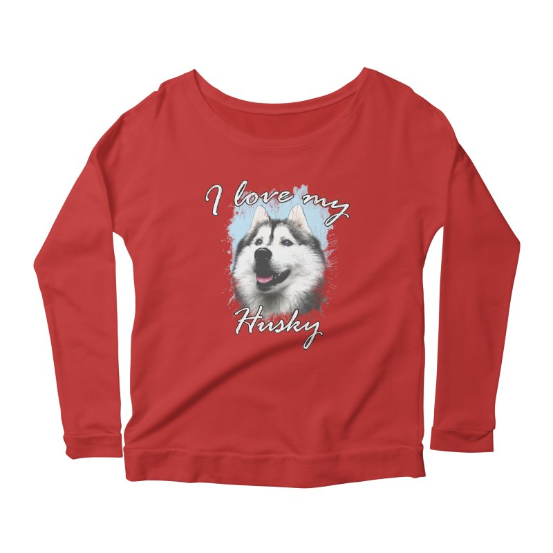 I love my Husky Women's Scoop Neck Longsleeve T-Shirt by Andy's Paw Prints Shop