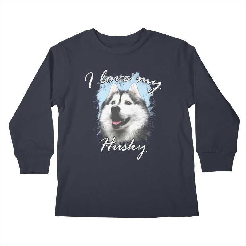 I love my Husky Kids Longsleeve T-Shirt by Andy's Paw Prints Shop