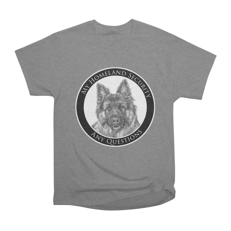 My homeland security Women's Heavyweight Unisex T-Shirt by Andy's Paw Prints Shop