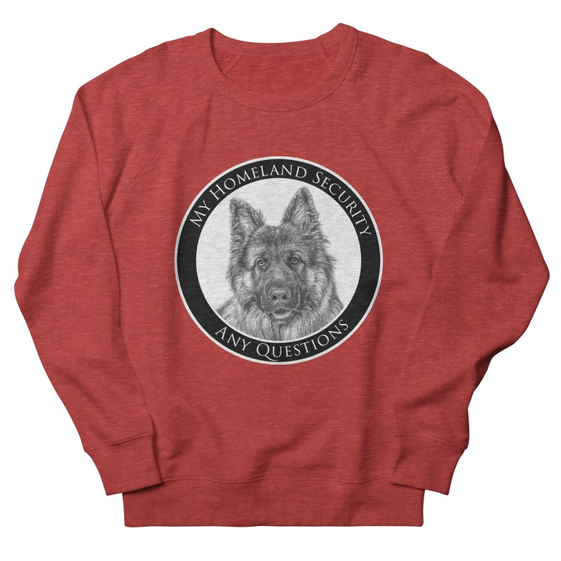 My homeland security Men's French Terry Sweatshirt by Andy's Paw Prints Shop