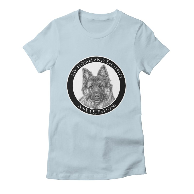 My homeland security Women's Fitted T-Shirt by Andy's Paw Prints Shop