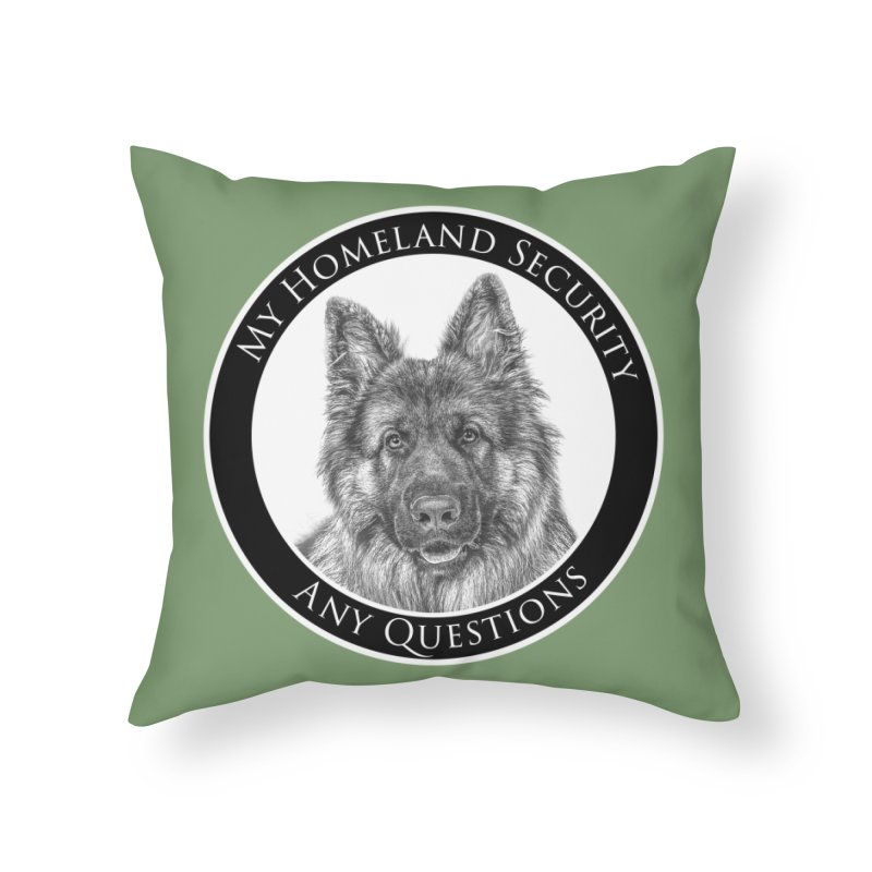 My homeland security Home Throw Pillow by Andy's Paw Prints Shop