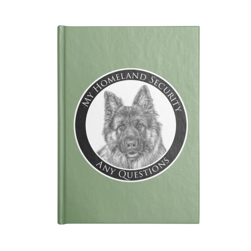 My homeland security Accessories Blank Journal Notebook by Andy's Paw Prints Shop