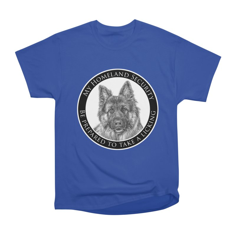 Homeland security licking Women's Heavyweight Unisex T-Shirt by Andy's Paw Prints Shop