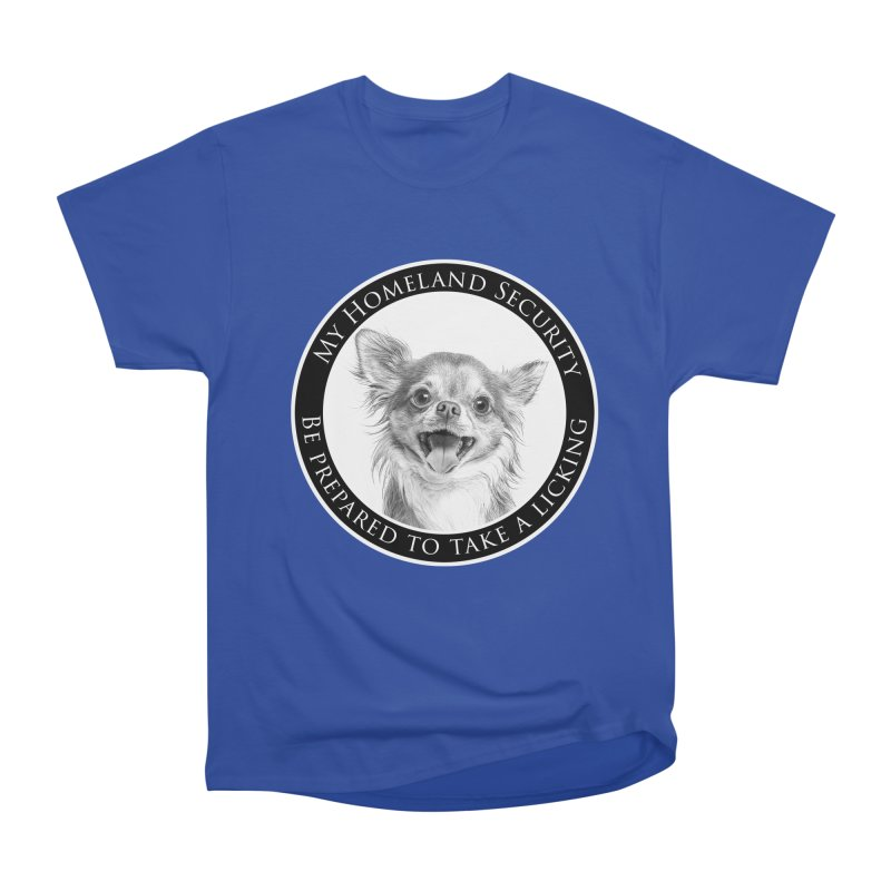 Homeland security Chihuahua Women's Heavyweight Unisex T-Shirt by Andy's Paw Prints Shop