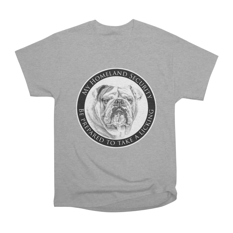 Homeland security Bulldog Women's Heavyweight Unisex T-Shirt by Andy's Paw Prints Shop