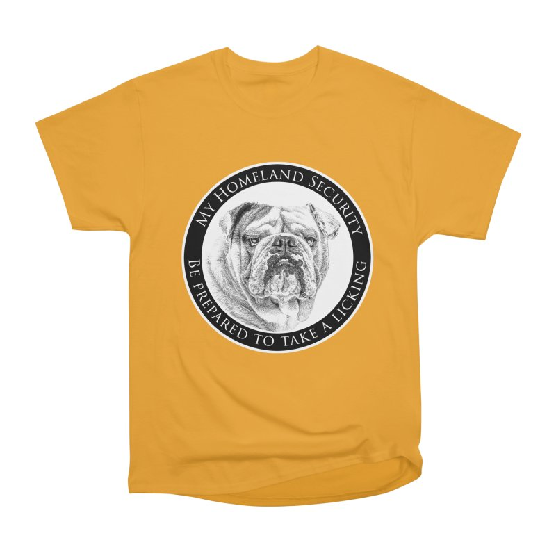 Homeland security Bulldog Women's Heavyweight Unisex T-Shirt by Andy's Paw Prints Shop