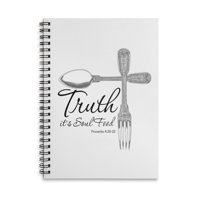 Truth it's soul food Dark Accessories Lined Spiral Notebook by Andy's Paw Prints Shop