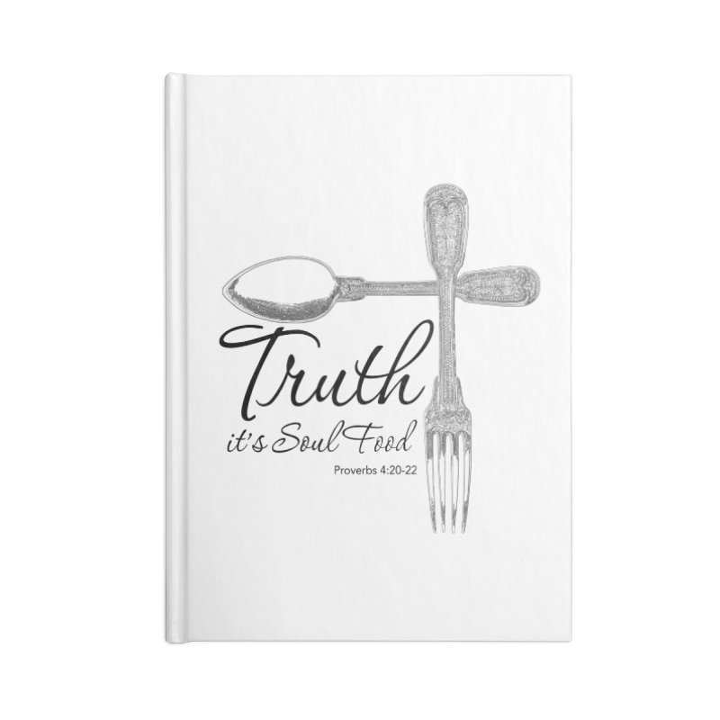Truth it's soul food Dark Accessories Blank Journal Notebook by Andy's Paw Prints Shop