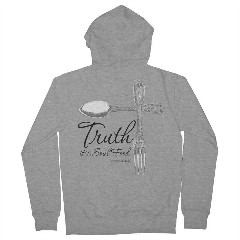 Truth it's soul food Dark Women's French Terry Zip-Up Hoody by Andy's Paw Prints Shop