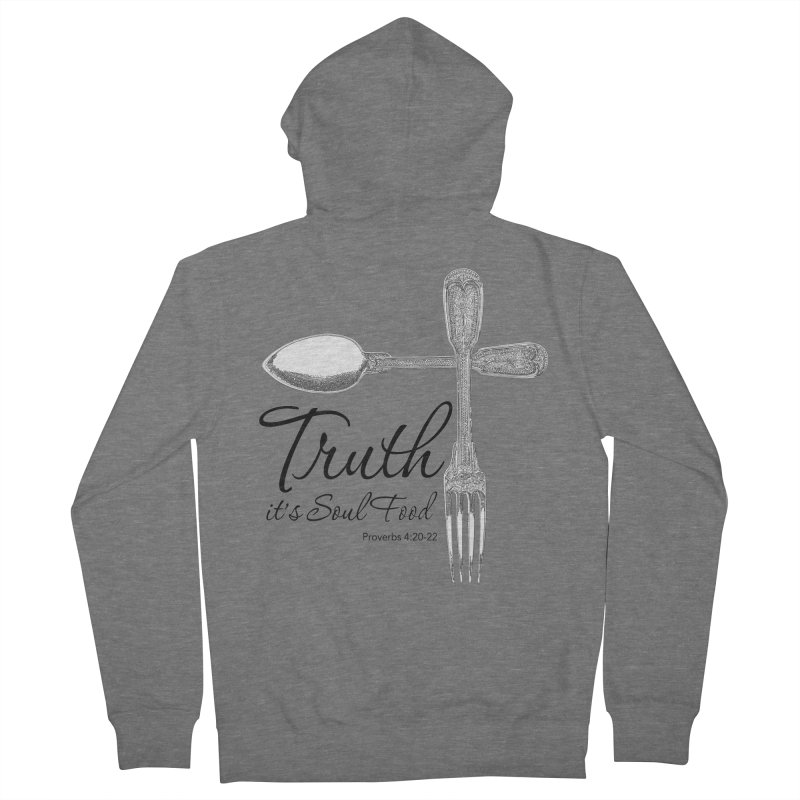 Truth it's soul food Dark Men's French Terry Zip-Up Hoody by Andy's Paw Prints Shop