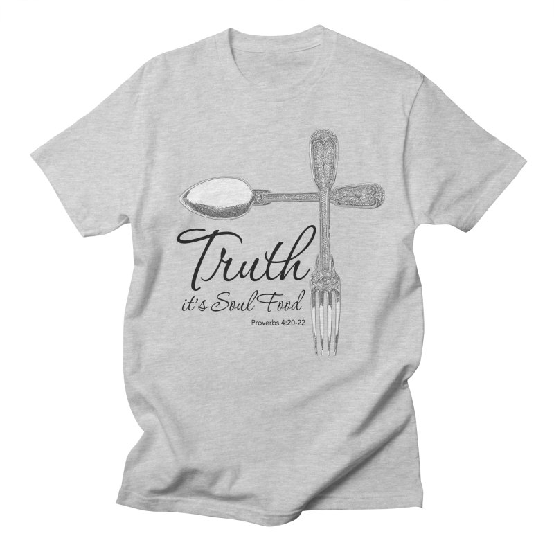 Truth it's soul food Dark Women's Regular Unisex T-Shirt by Andy's Paw Prints Shop
