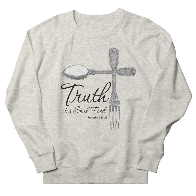 Truth it's soul food Dark Men's French Terry Sweatshirt by Andy's Paw Prints Shop