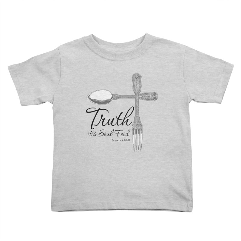 Truth it's soul food Dark Kids Toddler T-Shirt by Andy's Paw Prints Shop
