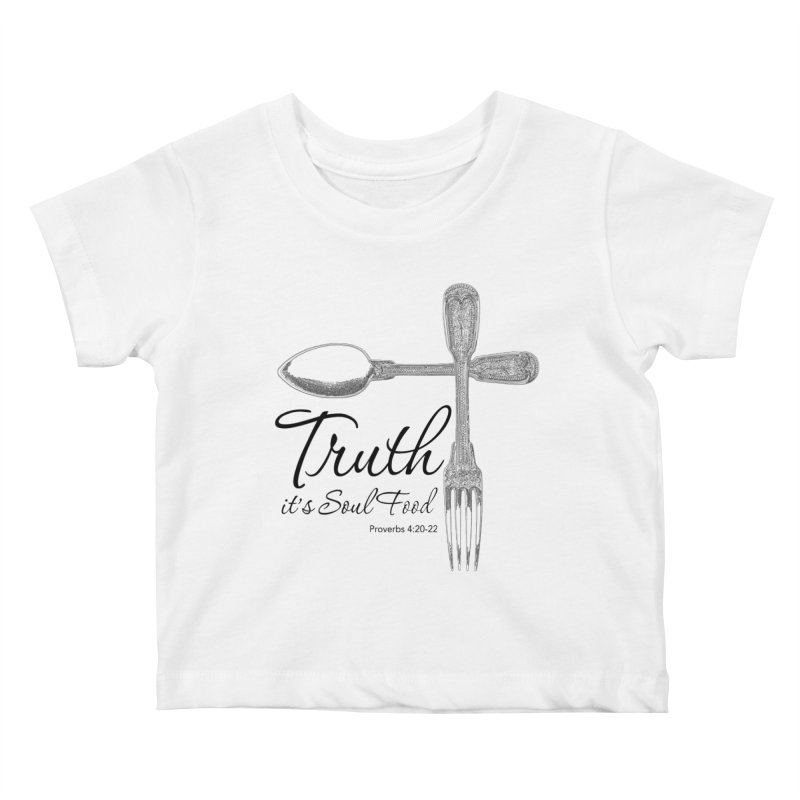 Truth it's soul food Dark Kids Baby T-Shirt by Andy's Paw Prints Shop