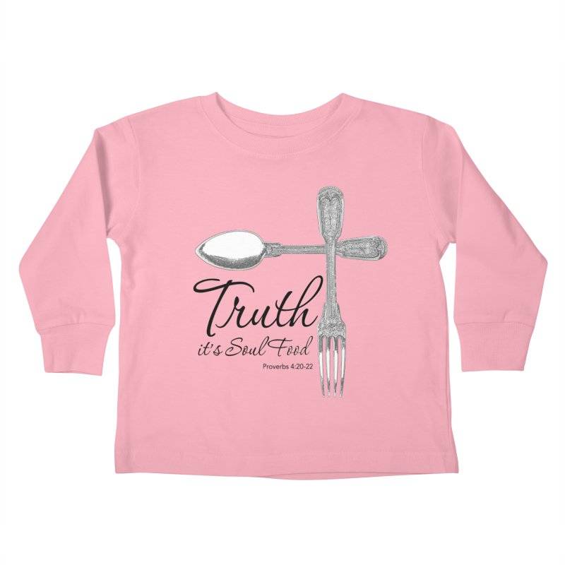 Truth it's soul food Dark Kids Toddler Longsleeve T-Shirt by Andy's Paw Prints Shop