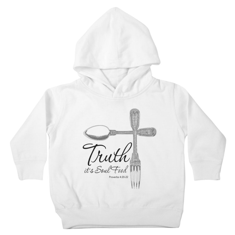 Truth it's soul food Dark Kids Toddler Pullover Hoody by Andy's Paw Prints Shop