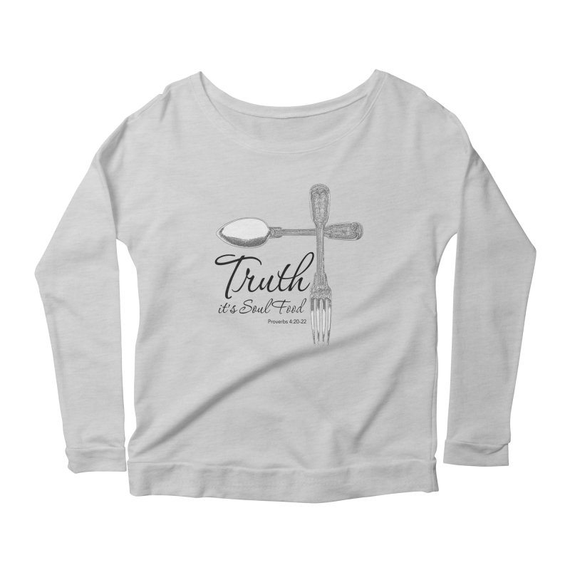 Truth it's soul food Dark Women's Scoop Neck Longsleeve T-Shirt by Andy's Paw Prints Shop