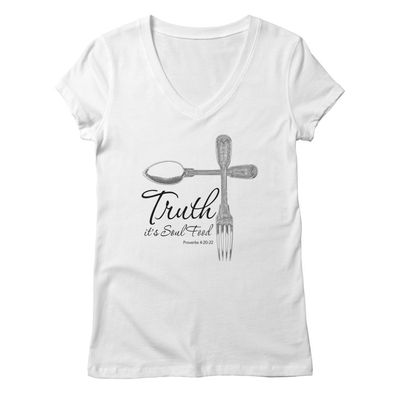 Truth it's soul food Dark Women's Regular V-Neck by Andy's Paw Prints Shop