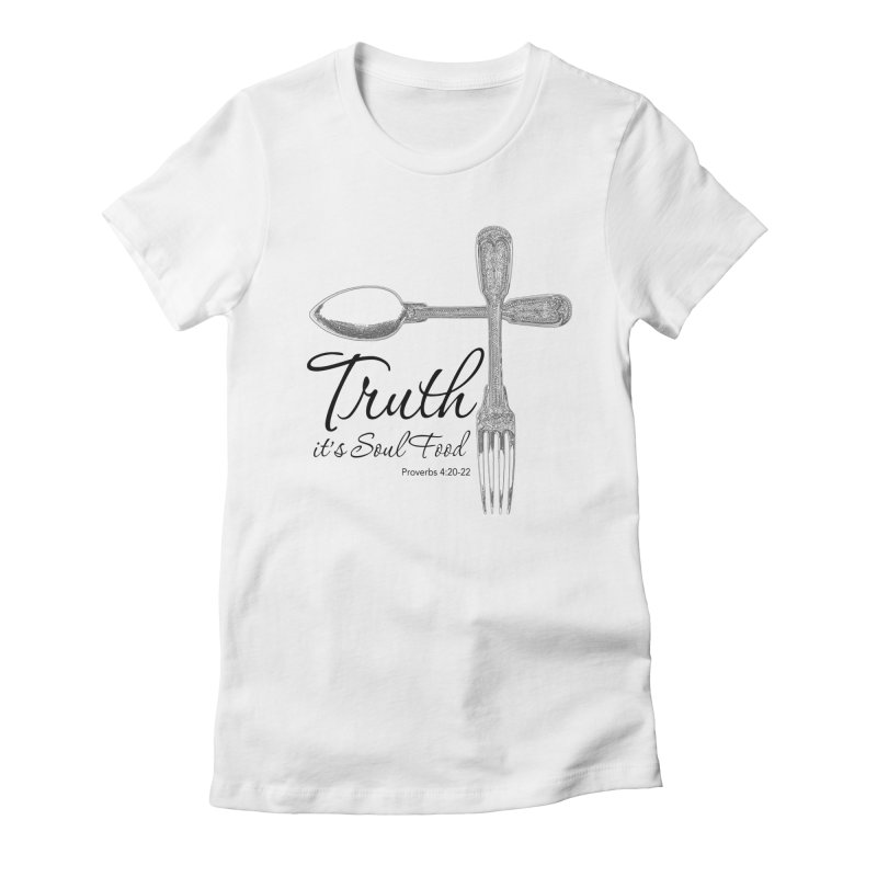 Truth it's soul food Dark Women's Fitted T-Shirt by Andy's Paw Prints Shop