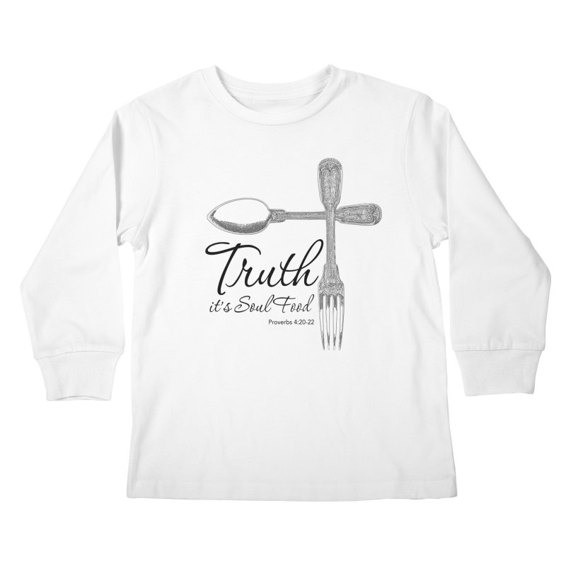 Truth it's soul food Dark Kids Longsleeve T-Shirt by Andy's Paw Prints Shop