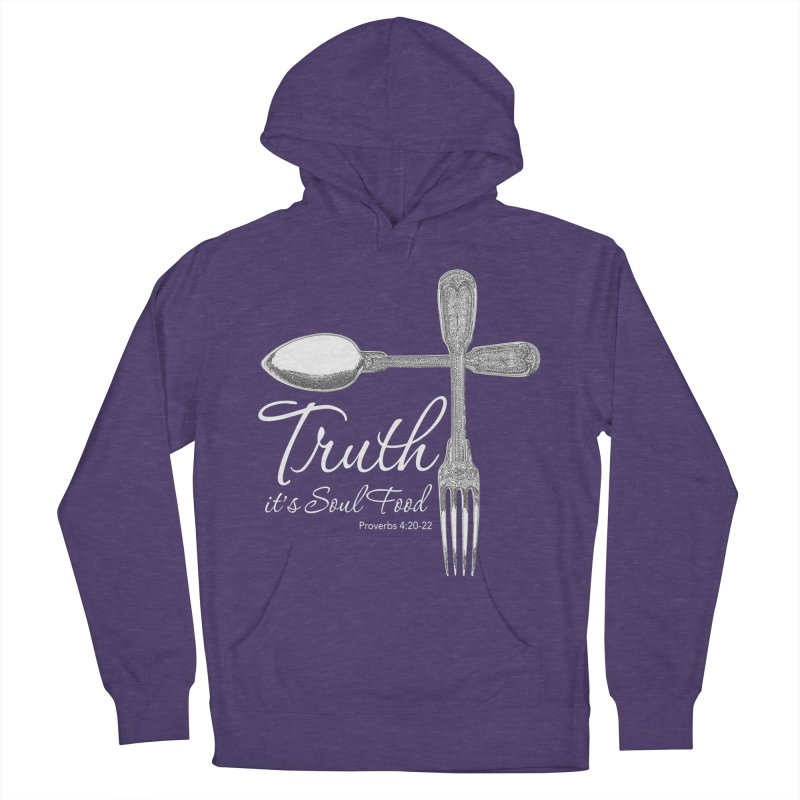 Truth it's soul food light Women's French Terry Pullover Hoody by Andy's Paw Prints Shop