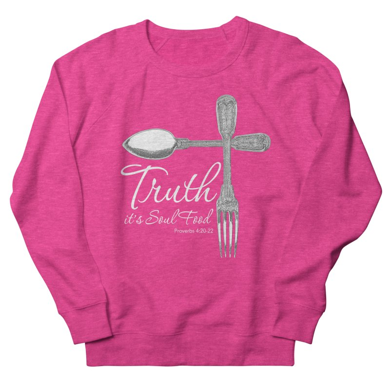 Truth it's soul food light Women's French Terry Sweatshirt by Andy's Paw Prints Shop