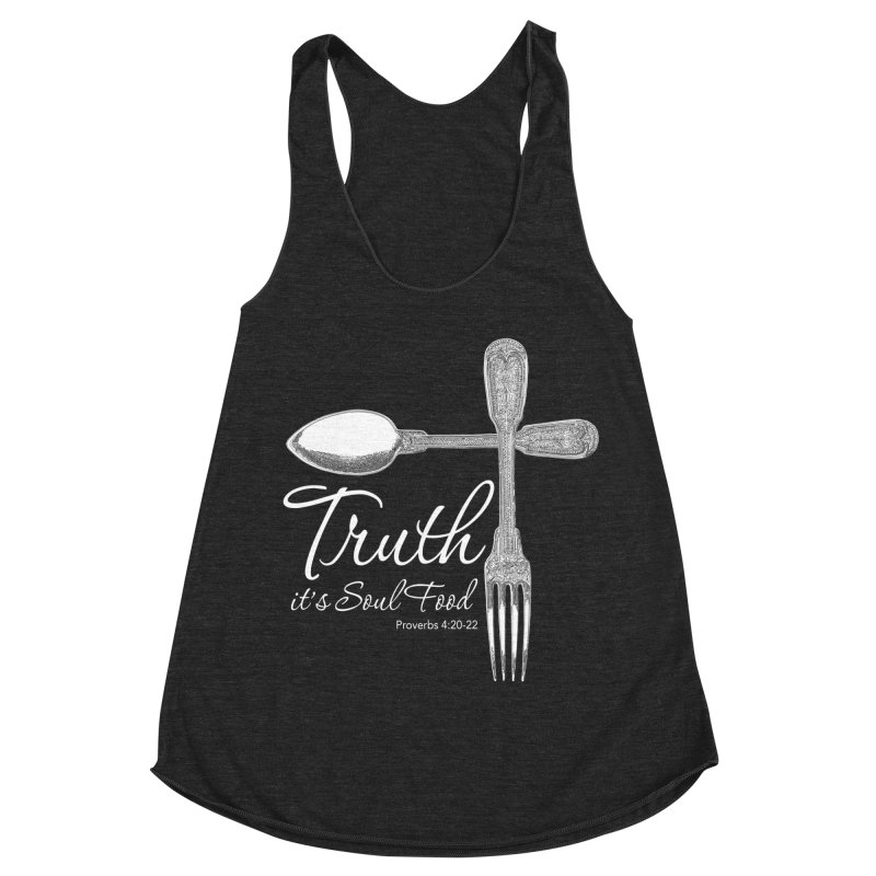 Truth it's soul food light Women's Racerback Triblend Tank by Andy's Paw Prints Shop
