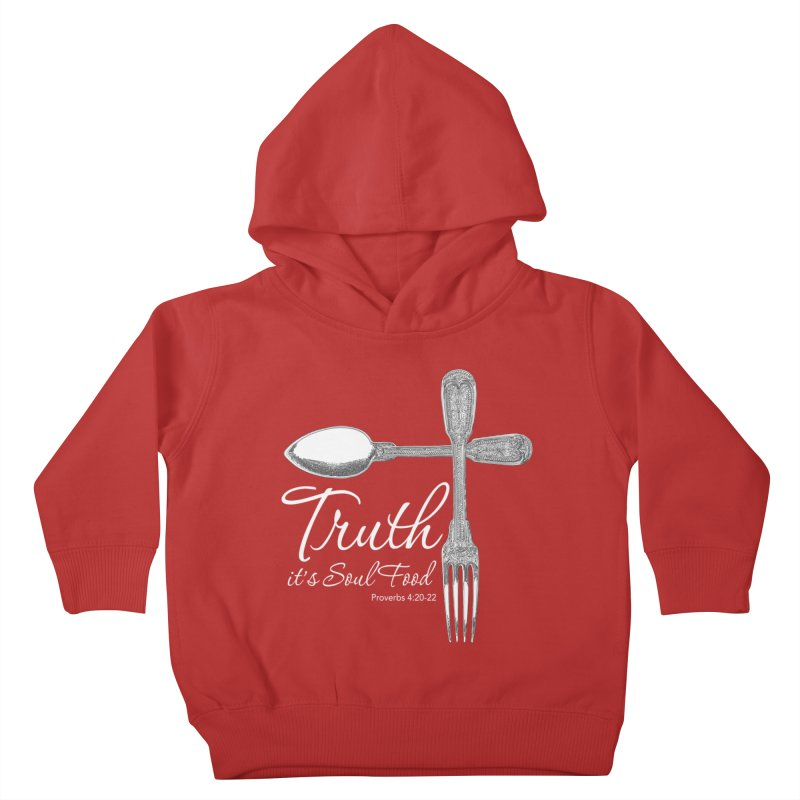 Truth it's soul food light Kids Toddler Pullover Hoody by Andy's Paw Prints Shop