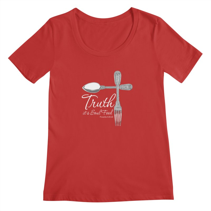 Truth it's soul food light Women's Scoop Neck by Andy's Paw Prints Shop