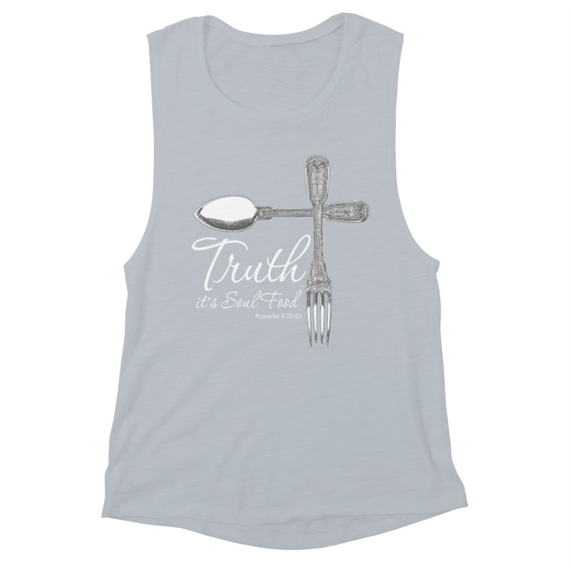 Truth it's soul food light Women's Muscle Tank by Andy's Paw Prints Shop