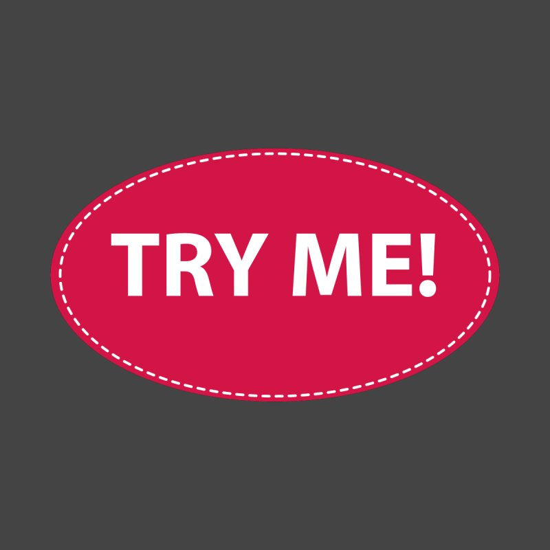 Try Me! None  by AnimatedTdot's Artist Shop