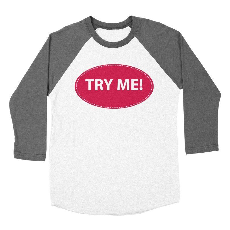 Try Me! Men's Baseball Triblend T-Shirt by AnimatedTdot's Artist Shop