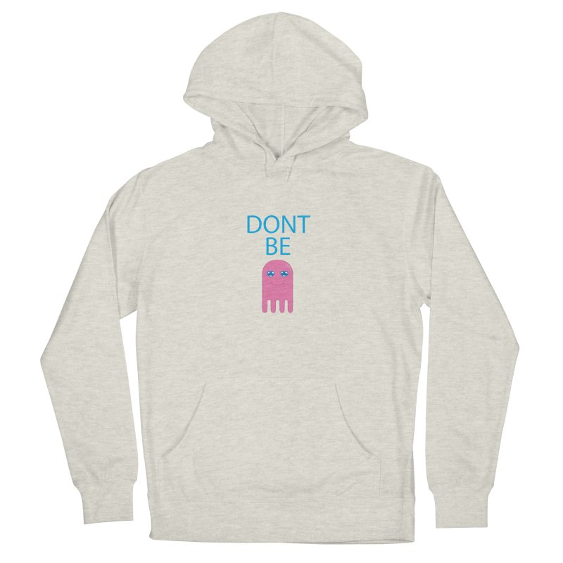 Dont Be Jelly Women's French Terry Pullover Hoody by AnimatedTdot's Artist Shop
