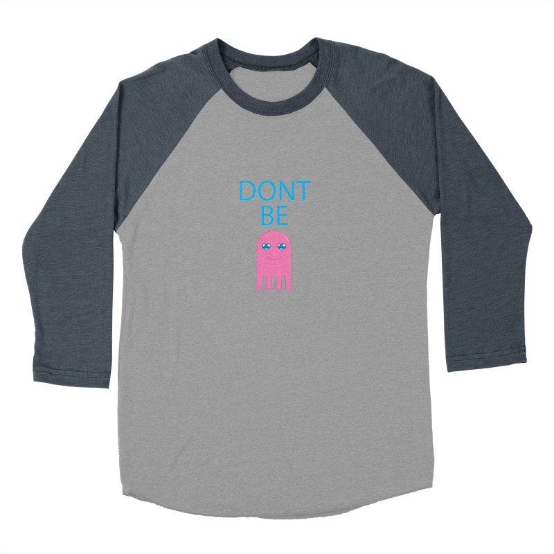 Dont Be Jelly Women's Baseball Triblend Longsleeve T-Shirt by AnimatedTdot's Artist Shop