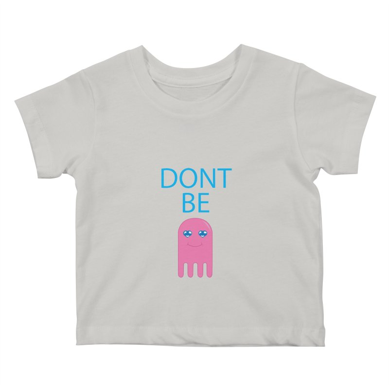 Dont Be Jelly Kids Baby T-Shirt by AnimatedTdot's Artist Shop