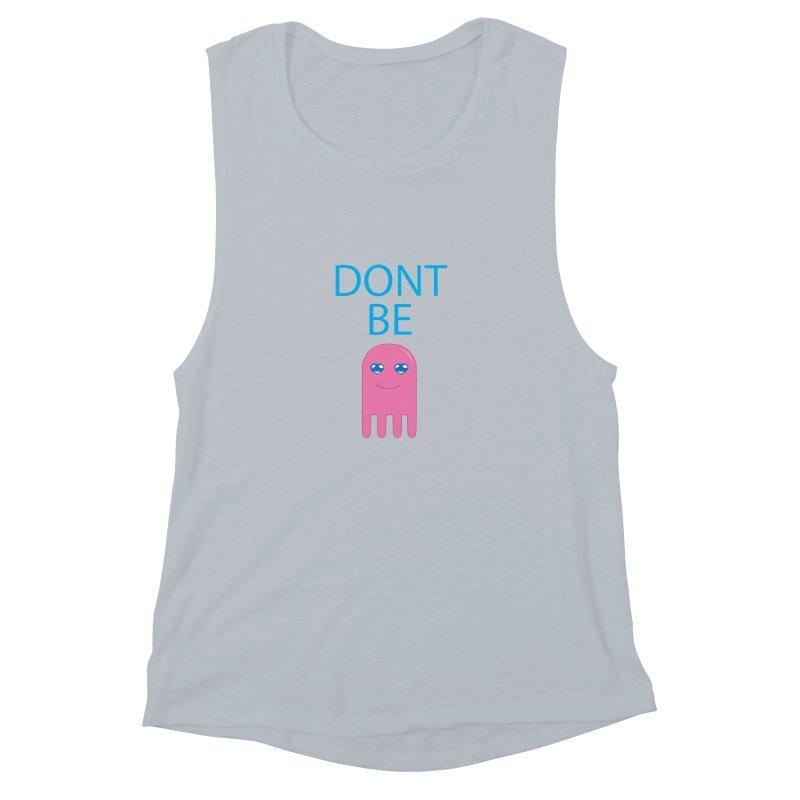 Dont Be Jelly Women's Muscle Tank by AnimatedTdot's Artist Shop