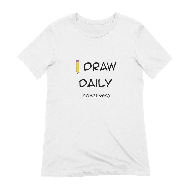 I Draw Sometimes Women's Extra Soft T-Shirt by AnimatedTdot's Artist Shop