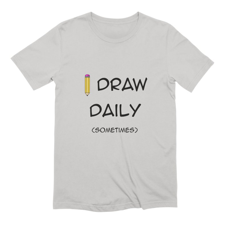 I Draw Sometimes Men's Extra Soft T-Shirt by AnimatedTdot's Artist Shop