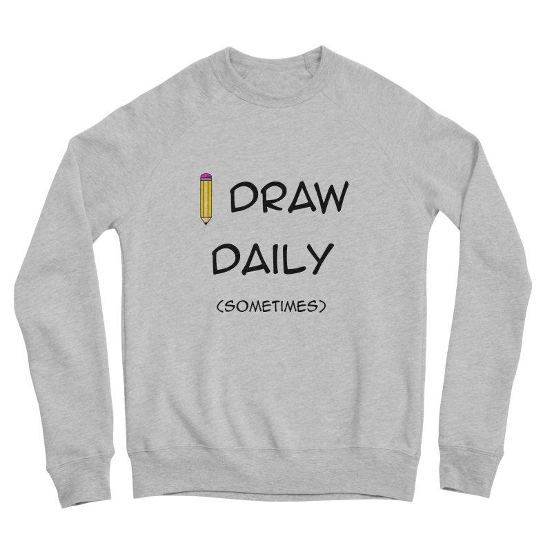 I Draw Sometimes Men's Sponge Fleece Sweatshirt by AnimatedTdot's Artist Shop