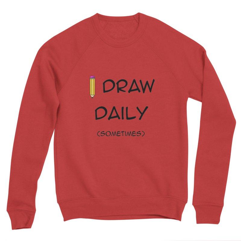 I Draw Sometimes Women's Sponge Fleece Sweatshirt by AnimatedTdot's Artist Shop