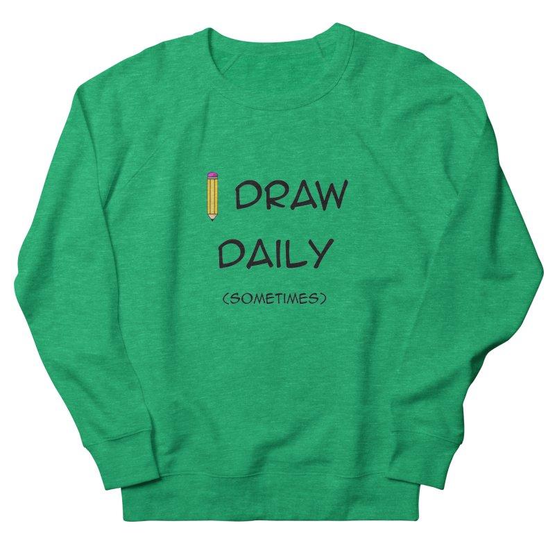 I Draw Sometimes Women's Sweatshirt by AnimatedTdot's Artist Shop