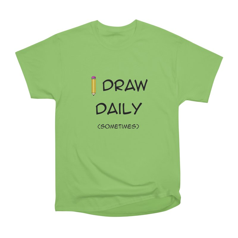 I Draw Sometimes Women's Heavyweight Unisex T-Shirt by AnimatedTdot's Artist Shop